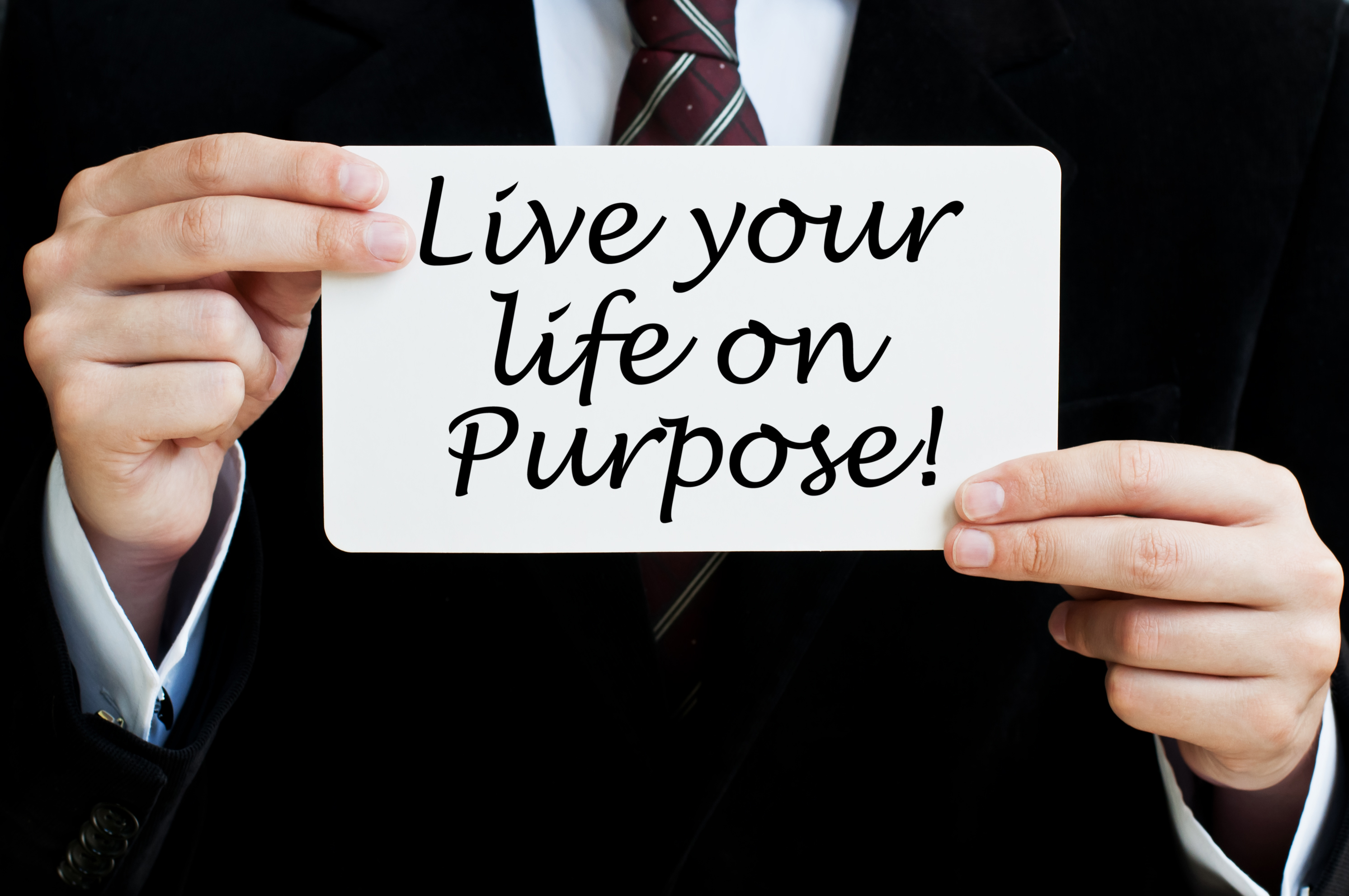 Live Your Life on Purpose! Concept